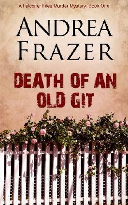 Death of an Old Git (The Falconer Files - File 1): The Falconer Files Series, Book 1