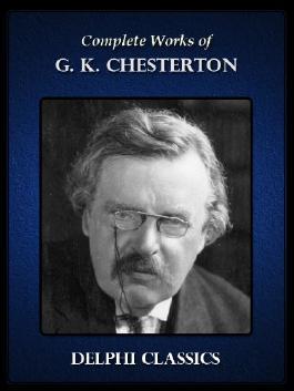 Delphi Complete Works of G.K. Chesterton (Illustrated)