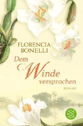 Dem Winde versprochen: Roman by Bonelli, Florencia (2009) Taschenbuch