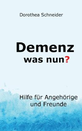 Demenz - was nun?