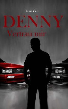 Denny - Vertrau mir : Psychothriller