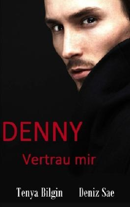 Denny Vertrau mir