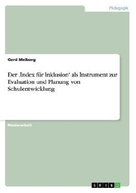 Der ,Index für Inklusion'als Instrument zur Evaluation und Planung von Schulentwicklung