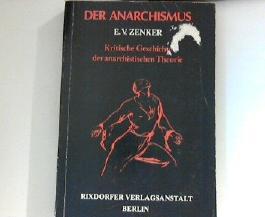 Der Anarchismus. Kritische Geschichte der anarchistischen Theorie