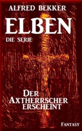 Der Axtherrscher erscheint - Episode 24 (ELBEN - Die Serie)