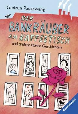 Der Bankräuber am Kaffeetisch und andere starke Geschichten