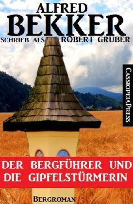 Der Bergführer und die Gipfelstürmerin (Bergroman)