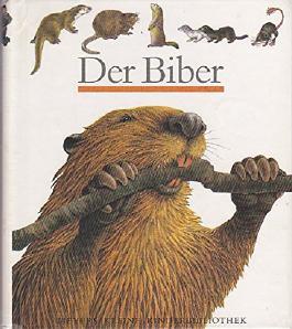 Der Biber - Meyers kleine Kinderbibliothek 25