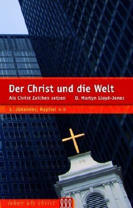 Der Christ und die Welt: Als Christ Zeichen setzen von Lloyd-Jones. D. Martyn (2009) Gebundene Ausgabe