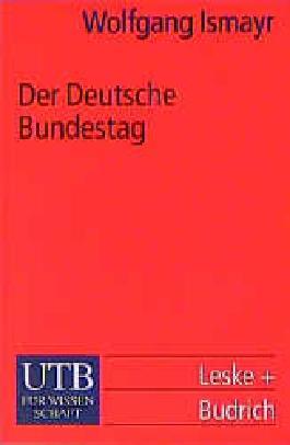Der Deutsche Bundestag. Im politischen System der Bundesrepublik Deutschland