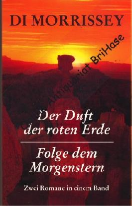 Der Duft der roten Erde/Folge dem Morgenstern - 2 Romane in einem Band