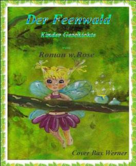 Der Feenwald: Eine kleine Fee und ihr Zauber