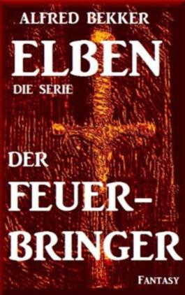 Der Feuerbringer - Episode 3 (ELBEN - Die Serie)