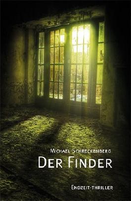 Der Finder: Endzeit-Thriller von Schreckenberg. Michael (2013) Broschiert