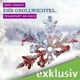Der Grollwichtel. Frankfurt am Main (Winterkrimi)