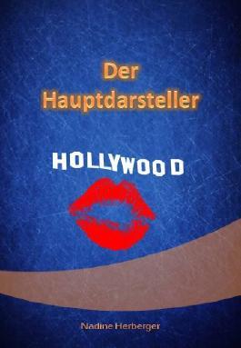 Der Hauptdarsteller (Der Hauptdarsteller, Der Rockstar (Eine Liebe in Hollywood), Einfach nur Mia)