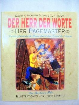 Der Herr der Worte. Der Pagemaster. Richies fantastische Reise durch das Land des Lesens. Das Buch zum Film. Ins Deutsche übertr. v. Annekatrin Gudat.