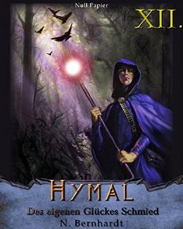 Der Hexer von Hymal, Buch XII - Des eigenen Glückes Schmied