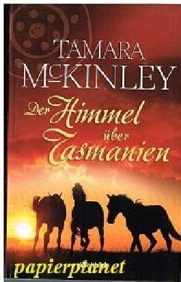 Der Himmel über Tasmanien. Roman