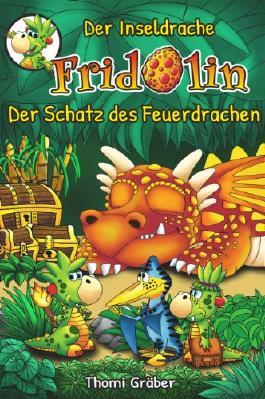 Der Inseldrache Fridolin - Der Schatz des Feuerdrachen