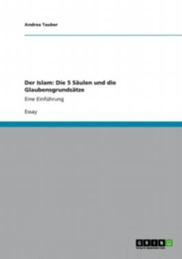 Der Islam: Die 5 Säulen und die Glaubensgrundsätze
