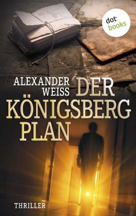 Der Königsberg-Plan (Alexander Weiss)