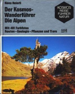 Der Kosmos-Wanderführer. Die Alpen. Routen - Geologie - Pflanzen und Tiere