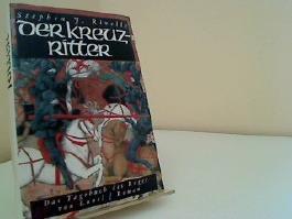 Der Kreuzritter : das Tagebuch des Roger von Lunel ; Roman. Aus dem Amerikan. von K. Schatzhauser