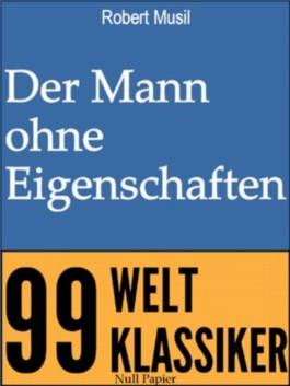 Der Mann ohne Eigenschaften: Erstes und zweites Buch