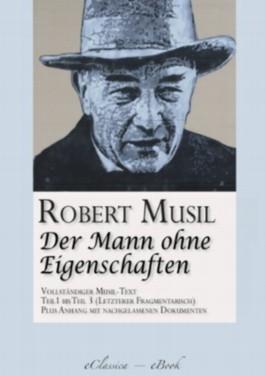 Der Mann ohne Eigenschaften (Teil 1 bis 3) (Vollständiger Musil-Text)
