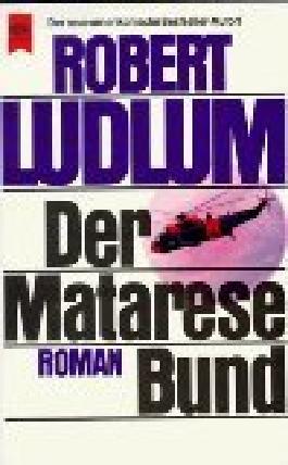 Der Matarese-Bund : Thriller = The Matarese Circle. Heyne 6265 ; 3453017978