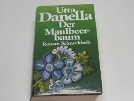 Der Maulbeerbaum : Roman.
