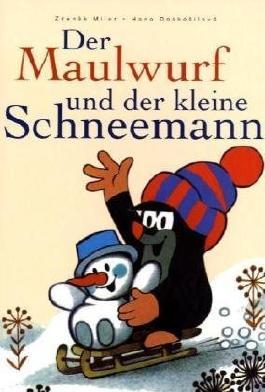 Der Maulwurf und der kleine Schneemann: Aus der Sendung mit der Maus von Miler. Zdenek (2001) Gebundene Ausgabe