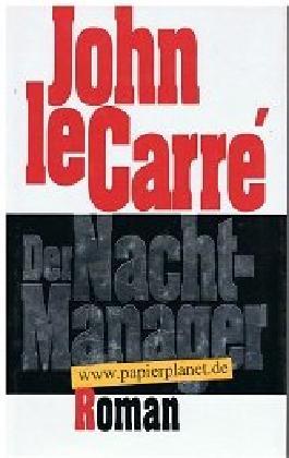 Der Nacht-Manager . Thriller. = The Night Manager