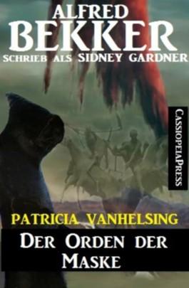 Der Orden der Maske (Patricia Vanhelsing, die Jägerin der Nacht - Frühe Abenteuer)