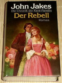 Der Rebell. Die Chronik der Kent-Familie Band 2.