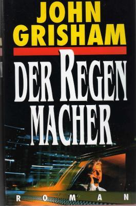 Der Regenmacher. Aus dem Amerikanischen von Christel Wiemken.