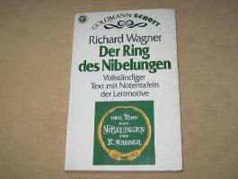 Der Ring des Nibelungen. Vollständiger Text mit Notentafeln der Leitmotive