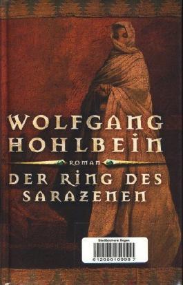Der Ring des Sarazenen : Roman ;