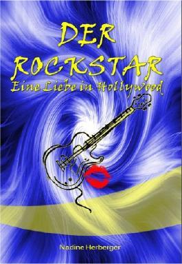 Der Rockstar (Eine Liebe in Hollywood) (Der Hauptdarsteller, Der Rockstar (Eine Liebe in Hollywood), Einfach nur Mia!)