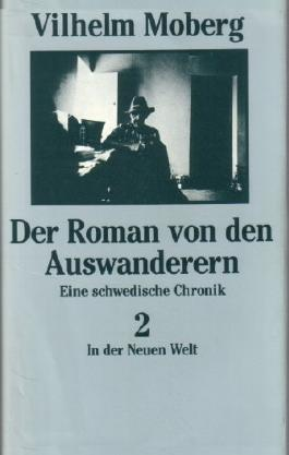 Der Roman von den Auswanderern. Eine schwedische Chronik. Band 2: In der Neuen Welt