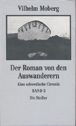 Der Roman von den Auswanderern. Eine schwedische Chronik. Band 3: Die Siedler
