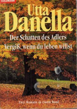 Der Schatten des Adlers / Vergiss, wenn du leben willst. 2 Romane in einem Band.