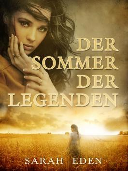 Der Sommer der Legenden: Komplette Erzählung aus dem gleichnamigen Sammelband mit 9 Romanen