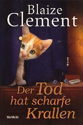 Der Tod hat scharfe Krallen (Blaize Clement)