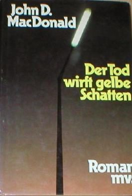 Der Tod wirft gelbe Schatten : Roman, übers. von Brigitte Straub