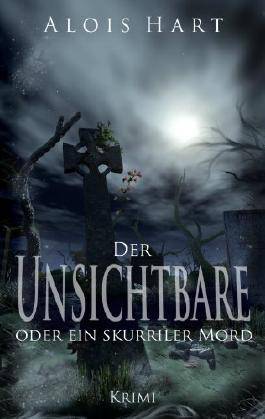 Der Unsichtbare oder ein skurriler Mord