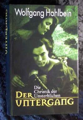 Der Untergang.Die Chronik der Unsterblichen.