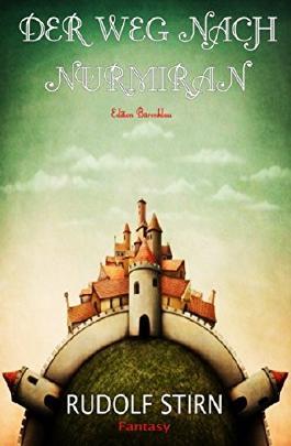 Der Weg nach Nurmiran: Cassiopeiapress Fantasy/ Edition Bärenklau