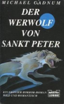 Der Werwolf von Sankt Peter. Horror-Roman. Übertragen von Joachim Honnef.